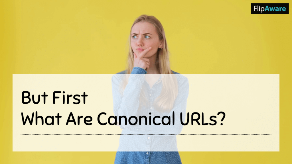 Woman questioning both Why Do Canonical Links Matter? and What are canonical urls?